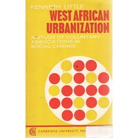 West African Urbanization. A Study Of Voluntary Associations In Social Change.