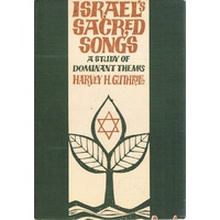 Israel's Sacred Songs. A Study Of Dominant Themes