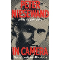 In Camera. Secret Justice In Rhodesia.