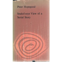 Snake's-eye View Of A Serial Story.