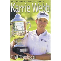 The Making Of Golf Tigress Karrie Webb.