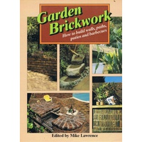 Garden Brickwork. How To Build Walls, Paths, Patios And Barbecues