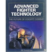 Advanced Fighter Technology. The Future Of Cockpit Combat