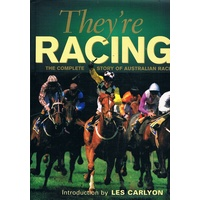 They're Racing. The Complete Story Of Australian Racing.