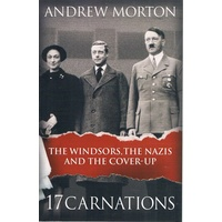 17 Carnations. The Windsors, The Nazis And The Cover Up