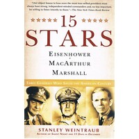 15 Stars. Eisenhower, Macarthur, Marshall. Three Generals Who Saved The American Century