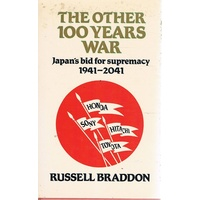 The Other 100 Years War. Japan's Bid For Supremacy