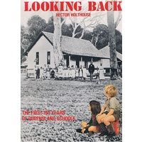 Looking Back. The First 150 Years Of Queensland Schools