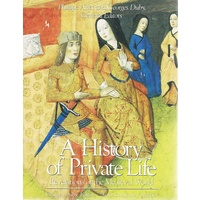 A History Of Private Life.  Revelations Of The Medieval World