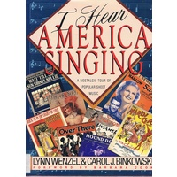 Hear America Singing. A Nostalgic Tour Of Popular Sheet Music