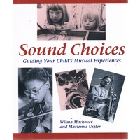 Sound Choices. Guiding Your Child's Musical Experiences.