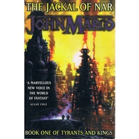 The Jackal Of Nar. Book One Of Tyrants And Kings.