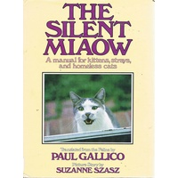 The Silent Miaow. A Manual For Kittens, Strays And Homeless Cats