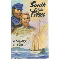 South From Frisco. A Sea Story.
