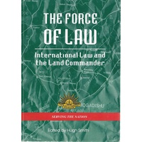 The Force Of Law. International Law And The Land Commander