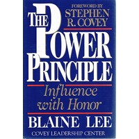 The Power Principle. Influence With Honor