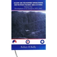 Allied Air Transport Operations South West Pacific Area In WW11. (Volume One)