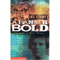 A Banner Bold. My Story. The Diary Of Rosa Aarons