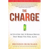 The Charge. Activating The 10 Human Drives That Make You Feel Alive