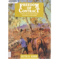 Freedom Of Contract. A History Of The United Graziers' Association Of Queensland