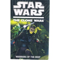 Star Wars. The Clone Wars. Warriors Of The Deep
