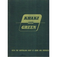 Khaki And Green. With The Australian Army At Home And Overseas