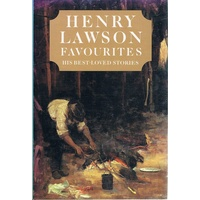 Henry Lawson Favourites. His Best  Loved Stories