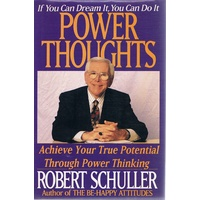 Power Thoughts. Achieve Your True Potential Through Power Thinking
