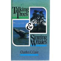 Talking Trees, Singing Whales