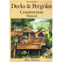 The Australian Decks And Pergolas Construction Manual