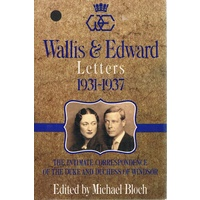Wallis And Edward. Letters 1931-1937. The Intimate Correspondence Of The Duke  And Duchess Of Windsor