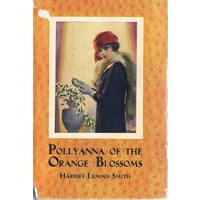 Pollyanna Of The Orange Blossoms