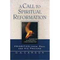 Call to Spiritual Reformation. A Priorities from Paul and His Prayers