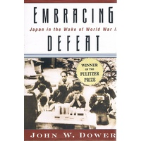 Embracing Defeat. Japan in the Wake of World War II