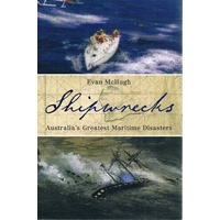 Shipwrecks. Australia's Greatest Maritime Disasters