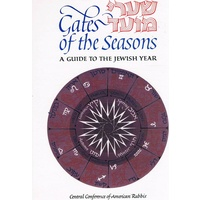 Gates Of The Seasons. A Guide To The Jewish Year