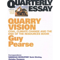 Quarterly Essay Issue 33. Quarry Vision