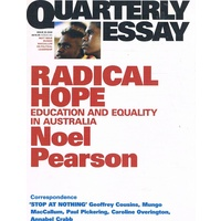 Radical Hope. Education and Equality in Australia. Quarterly Essay 35