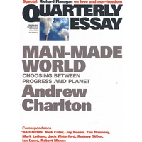 Quarterly Essay Issue 44. Man Made World