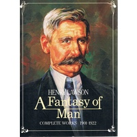 A Fantasy Of Man. Complete Works 1901-1922