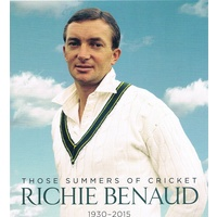 Those Summers Of Cricket Richie Benaud 1930-2015