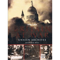 Britain At War. Unseen Archives