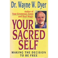 Your Sacred Self. Making The Decision To Be Free