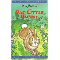 The Bad Little Bunny And Other Stories