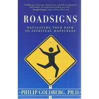 Roadsigns. Navigating Your Path To Spiritual Happiness.