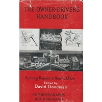 The Owner-Driver's Handbook. How To Drive And Look After Your Car.