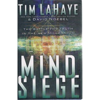 Mind Seige. The Battle For Truth In The New Millennium.