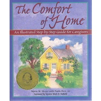 The Comfort of Home. An Illustrated Step-by-Step Guide for Caregivers