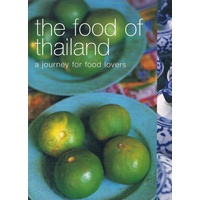 The Food Of Thailand. A Journey For Food Lovers