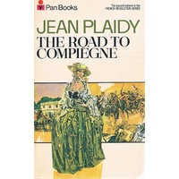 The Road To Compiegne. Vol. 2, French Revolution Series